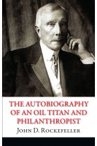 Купить - Книги - The Autobiography of an Oil Titan and Philanthropist