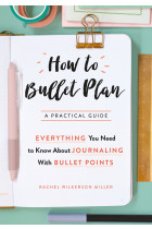 Купити - Книжки - How to Bullet Plan: Everything You Need to Know About Journaling with Bullet Point