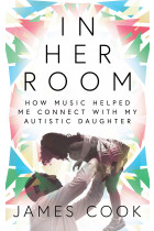 Купити - Книжки - In Her Room: How Music Helped Me Connect With My Autistic Daughter