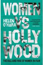 Купити - Книжки - Women vs Hollywood: The Fall and Rise of Women in Film