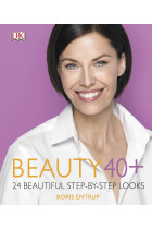 Купити - Книжки - Beauty 40+. 24 beautiful step-by-step looks