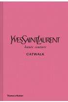 Купить - Книги - Yves Saint Laurent Catwalk. The Complete Haute Couture Collections 1962-2002