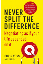Купити - Книжки - Never Split the Difference. Negotiating as if Your Life Depended on It