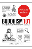Купити - Книжки - Buddhism 101. From Karma to the Four Noble Truths, Your Guide to Understanding the Principles of Buddhism