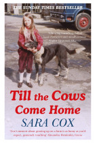 Купить - Книги - Till the Cows Come Home: A Lancashire Childhood : The Sunday Times Bestseller
