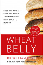 Купити - Книжки - Wheat Belly: Lose the Wheat, Lose the Weight and Find Your Path Back to Health