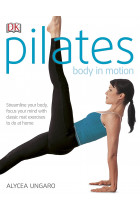 Купити - Книжки - Pilates Body in Motion. Streamline Your Body, Focus Your Mind with Classic Mat Exercises to do at Home