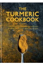 Купити - Книжки - The Turmeric Cookbook. Discover the health benefits and uses of turmeric with 50 delicious recipes