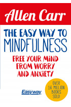 Купити - Книжки - The Easy Way to Mindfulness: Free your mind from worry and anxiety