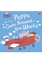 Купить - Книги - Peppa Pig. Peppa Goes Around the World