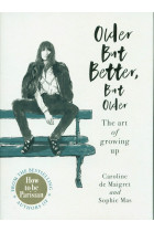 Купити - Книжки - Older but Better, but Older. From the authors of How To Be Parisian