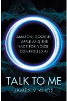 Купити - Книжки - Talk to Me: Amazon, Google, Apple and the Race for Voice-Controlled AI