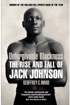 Купити - Книжки - Unforgivable Blackness. The Rise and Fall of Jack Johnson