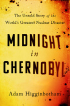 Купить - Книги - Midnight in Chernobyl. The Untold Story of the World's Greatest Nuclear Disaster