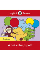 Купити - Книжки - What color, Spot? Ladybird Readers Beginner Level