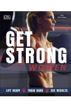 Купити - Книжки - Get Strong For Women. Lift Heavy, Train Hard, See Results