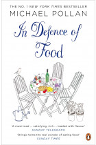 Купити - Книжки - In Defence of Food. The Myth of Nutrition and the Pleasures of Eating