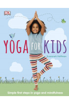 Купити - Книжки - Yoga For Kids. Simple First Steps in Yoga and Mindfulness