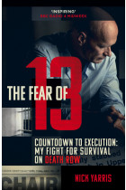 Купить - Книги - The Fear of 13. Countdown to Execution: My Fight for Survival on Death Row