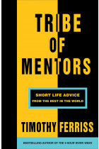 Купити - Книжки - Tribe of Mentors. Short Life Advice from the Best in the World