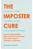 Купити - Книжки - The Imposter Cure. How to stop feeling like a fraud and escape the mind-trap of imposter syndrome