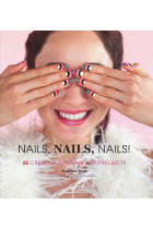 Купити - Книжки - Nails, Nails, Nails!: 25 Creative DIY Nail Art Projects