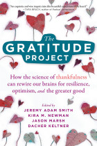 Купити - Книжки - The Gratitude Project. How Cultivating Thankfulness Can Rewire Your Brain for Resilience, Optimism, and the Greater Good