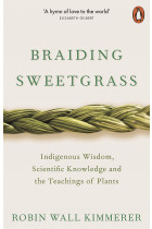 Купити - Книжки - Braiding Sweetgrass. Indigenous Wisdom, Scientific Knowledge and the Teachings of Plants