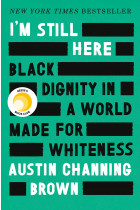 Купити - Книжки - I'm Still Here. Black Dignity in a World Made for Whiteness
