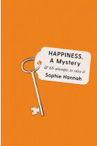 Купити - Книжки - Happiness, a Mystery. And 66 Attempts to Solve It