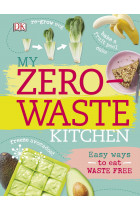 Купити - Книжки - My Zero-Waste Kitchen. Easy Ways to Eat Waste Free