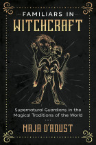 Купити - Книжки -  Familiars in Witchcraft: Supernatural Guardians in the Magical Traditions of the World