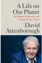 Купити - Книжки - A Life on Our Planet. My Witness Statement and a Vision for the Future