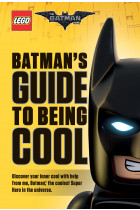 Купити - Книжки - The LEGO Batman Movie. Batman's Guide to Being Cool