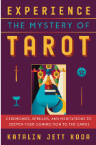 Купить - Книги - Experience The Mystery Of Tarot. Ceremonies, Spreads, and Meditations to Deepen Your Connection to the Cards