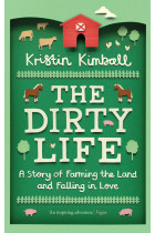 Купити - Книжки - The Dirty Life: A Story of Farming the Land and Falling in Love