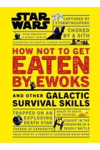 Купить - Книги - Star Wars. How Not to Get Eaten by Ewoks and Other Galactic Survival Skills