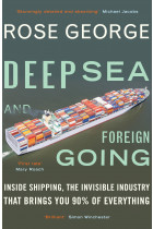 Купить - Книги - Deep Sea and Foreign Going. Inside Shipping, the Invisible Industry That Brings You 90% of Everything