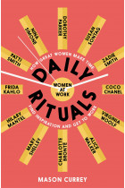 Купити - Книжки - Daily Rituals Women at Work: How Great Women Make Time, Find Inspiration, and Get to Work