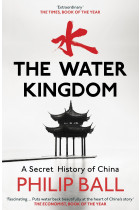 Купить - Книги - The Water Kingdom: A Secret History of China