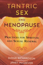 Купити - Книжки - Tantric Sex and Menopause: Practices for Spiritual and Sexual Renewal