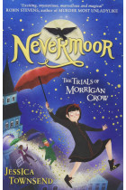 Купить - Книги - Nevermoor. The Trials of Morrigan Crow