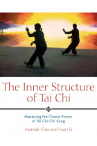 Купити - Книжки - The Inner Structure of Tai Chi. Mastering the Classic Forms of Tai Chi Chi Kung