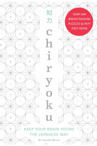Купить - Книги - Chiryoku. Keep your brain young the Japanese way