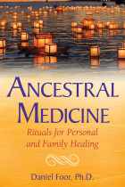 Купить - Книги - Ancestral Medicine: Rituals for Personal and Family Healing