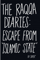 Купить - Книги - The Raqqa Diaries. Escape from Islamic State