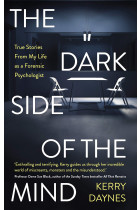 Купить - Книги - The Dark Side of the Mind : True Stories from My Life as a Forensic Psychologist