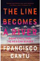Купити - Книжки - The Line Becomes A River: Dispatches from the Mexican Border