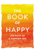 Купити - Книжки - The Book of Happy. 250 Ways to a Happier You