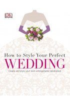Купити - Книжки - How to Style Your Perfect Wedding